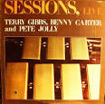 Sessions, Live: Terry Gibbs, Benny Carter, Pete Jolly