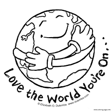 For the little ones coloring book. Earth Love The World You Are On Coloring Pages Printable