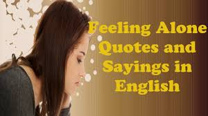Feeling Alone Quotes And Sayings In English Online Quotes
