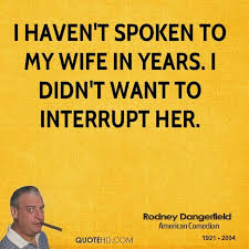 Rodney Dangerfield Quote Shared From Wwwquotehd Funny Quotes New Rodney Dangerfield Quotes