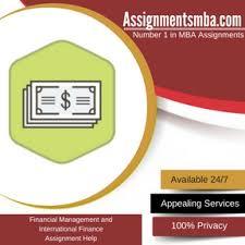 financial management and international finance mba assignment help financial management and international finance assignment help