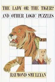 the lady or the tiger and other logic puzzles by raymond m smullyan