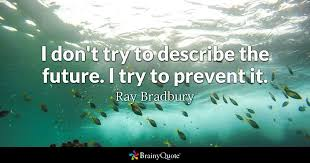 Ray Bradbury Quotes Delectable Ray Bradbury Quotes BrainyQuote