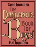 iggulden iggulden the dangerous book for boys coverart jpg author conn iggulden and hal iggulden country united kingdom united states