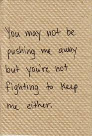 Sad Relationship Quotes Mesmerizing Youre Not Fighting To Keep Me Love Quote Sad Relationship Loss