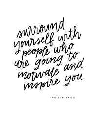 Surround Yourself With People Quotes Best of Surround Yourself With People Who Are Going To Motivate And Inspire