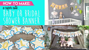baby shower banners how to make the cutest baby or bridal shower banner youtube