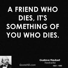 Death Quotes For A Friend Gustave Flaubert Death Quotes QuoteHD 22