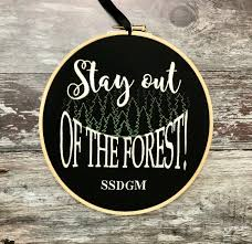 Stay Out Of The Forest Ssdgm Embroidery Hoop Art Gift Murderino My Favorite Murder Home Decor Mfm Stay Sexy Dont Get Murdered Tattoo Framed