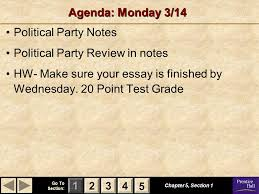 go to section opening act monday open your binders  123 go to section 4 5 agenda monday 3 14 political party notes