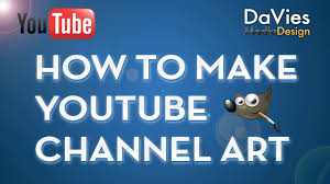 Gimp Tutorial Youtube Channel Art Design Davies Media Design