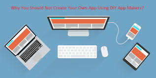 Why You Should Not Create Your Own App Using Diy App Makers