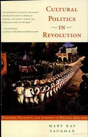 best mexican revolution images mexican  cultural politics in revolution teachers peasants and schools in