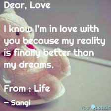 I Love You Because Quotes Custom Dear Love I know I'm in Quotes Writings by Sangeeta