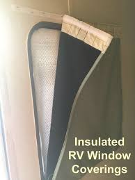 insulated rv window coverings for your rv trailer or camper how to make effective insulated window coverings or curtains for the rv