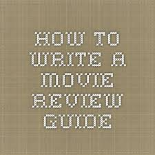 How To Write A Movie Review How To Write A Quick Film Review