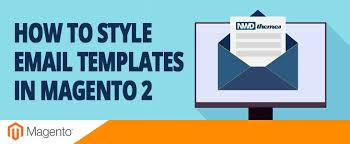 Style Templates How To Style Email Templates In Magento 2 Nwdthemes Com