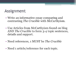 "the crucible"" vs mccarthyism ppt  assignment write an informative essay comparing and contrasting the crucible mccarthyism"