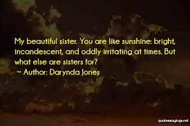 Quotes For Beautiful Sister Best Of Top 24 You Are So Beautiful Sister Quotes Sayings