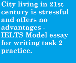 essay on disadvantages of city life archives fryenglish city living in 21st century is stressful and offers no advantages ielts essay writing