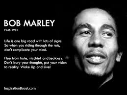 Bob Marley Life Quotes Inspiration Boost Inspiration Boost Amazing Most Famous Quotes