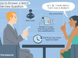 Best Questions To Ask After An Interview Top 25 Weird Interview Questions And How To Answer Them