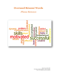 Overused Resume Words. Take 'em Out! via Slideshare