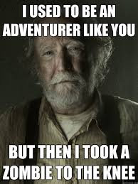 I USED TO BE AN ADVENTURER LIKE YOU BUT THEN I TOOK A ZOMBIE TO ... via Relatably.com