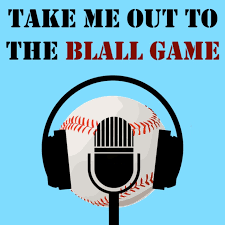 Take Me Out To The Blall Game