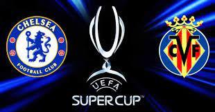 Chelsea vs Villarreal - UEFA Super Cup ...