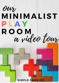 a video tour of our minimalist play e minimalism with kids minimalism with families