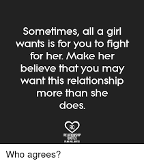 Relationship Quotes For Her Classy Sometimes All A Girl Wants Is For You To Fight For Her Make Her