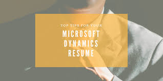 Top Tips For Your Microsoft Dynamics Resume