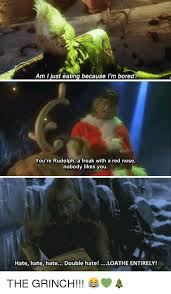 the grinch memes. Beautiful Grinch The Grinch Memes And  Am I Just Eating Because Iu0027m Inside Grinch Memes D