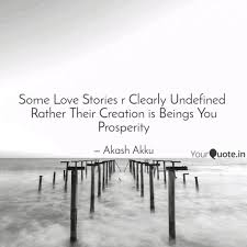 Prosperity Quotes Adorable Some Love Stories R Clear Quotes Writings By Akash Akku