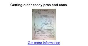 getting older essay pros and cons google docs