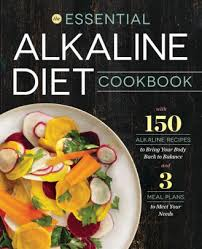 Ph Food Chart Alkaline Diet Book Essential Alkaline Diet Cookbook 150 Alkaline Recipes To Bring Your Body Back To Balance Paperback