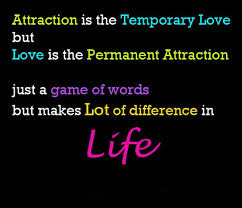 Attraction Is The Temporary But Love Is Saying Pictures Enchanting Love Or Attraction