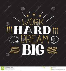 Quotes About Dreaming Big And Working Hard Best of Concept Hand Lettering Motivational Quote Work Hard Dream Big