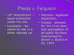 ask the experts plessy v ferguson essay just log in to your account and check if you are satisfied the work done moreover the amendment added that there shall be no law that will deprive any