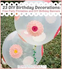 Diy Party Printables 23 Diy Birthday Decorations Free Party Printables And Diy