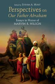 perspectives on our father abraham steven a hunt eerdmans