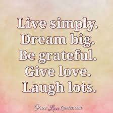 Live Simply Dream Big Quotes