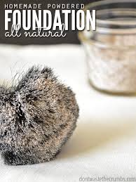 all natural easy homemade powdered foundation that is better than any bought