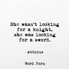 Quotes About Being A Woman Stunning Atticus She Was Looking For A Sword Quote