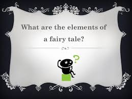 Elements Of A Fairy Tale What Are The Story Elements Of A Classic Fairy Tale Ppt Video