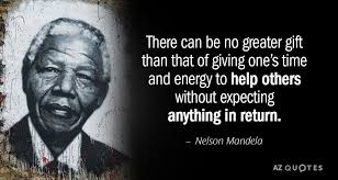 Nelson Mandela Quotes New Nelson Mandela Quote There Can Be No Greater Gift Than That Of
