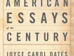 best american essays the best american essays toronto the best american essays of the century by oates joyce
