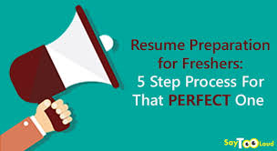 Resume Preparation For Freshers 5 Step Process For That Perfect One