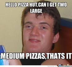 Hello Pizza Hut by muha11 - Meme Center via Relatably.com